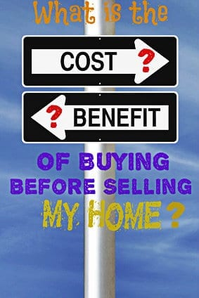 Benefit of Buying Before Selling Home