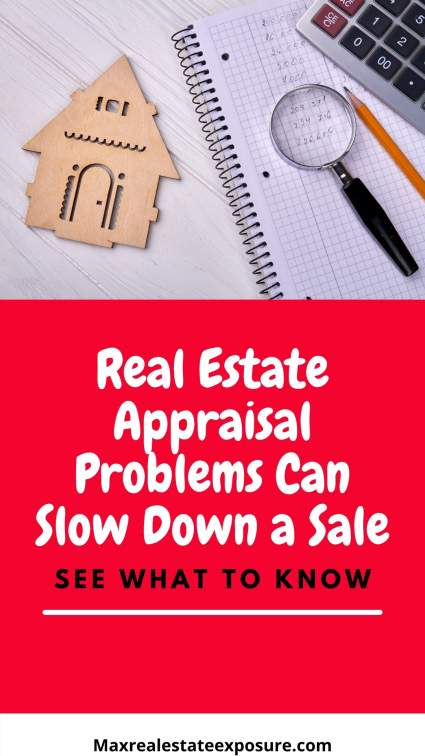 Appraisal Problems Can Slow Down Real Estate Closings