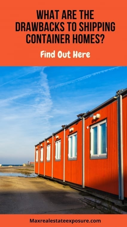 Drawbacks of Shipping Container Homes