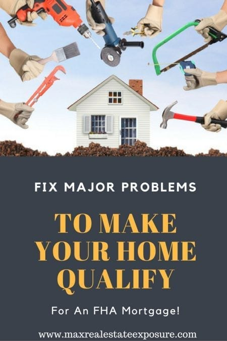 Fix Major Problems to Qualify For FHA Mortgage
