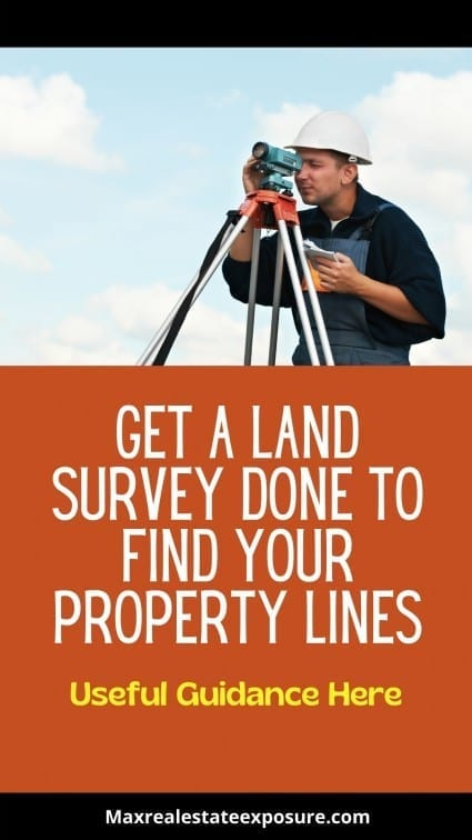 Get a Land Survey to Find Property Lines