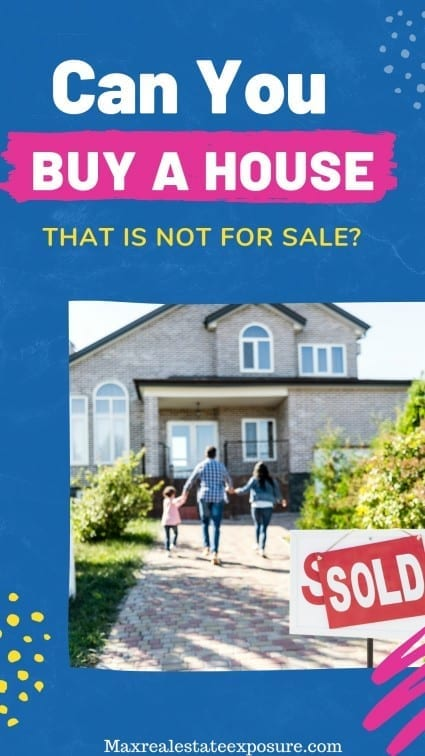 How to Buy a House That is Not For Sale