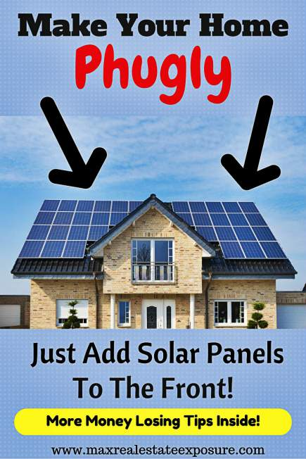 Make Your Home Ugly Add Solar Panels to The Front