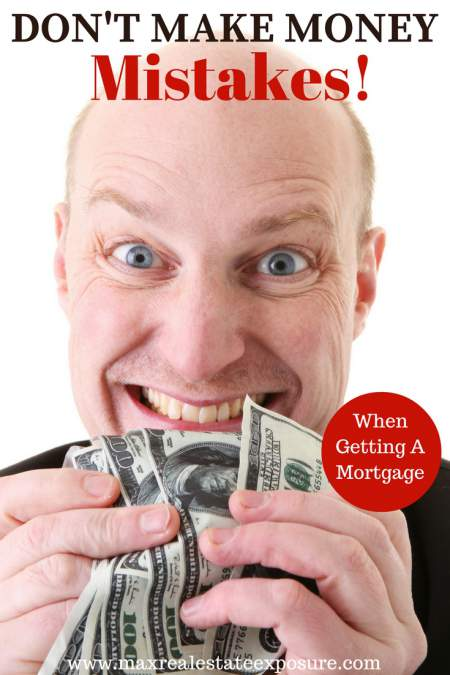 Money Mistakes When Getting a Mortgage