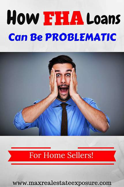 Problems With FHA Loans For Home Sellers