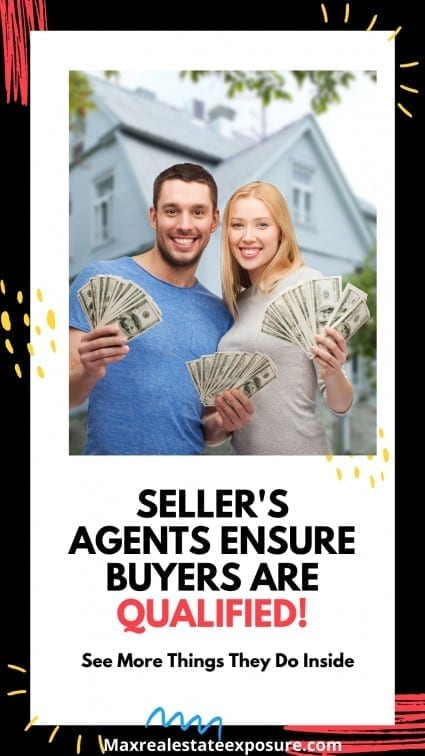 Seller's Agents Ensure Buyers are Qualified!