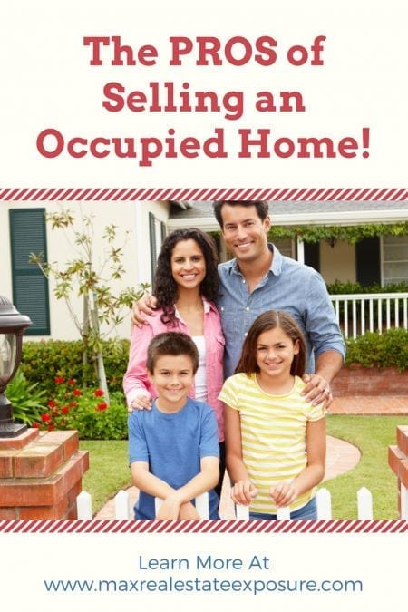 The PROS of Selling an Occupied Home