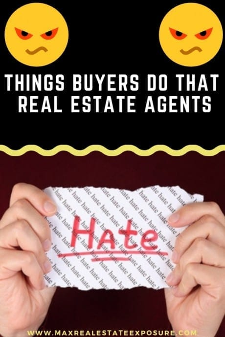 Things Buyers Do That Realtors Hate