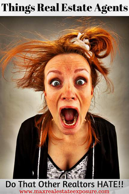 Things Real Estate Agents Do That Other Realtors Hate