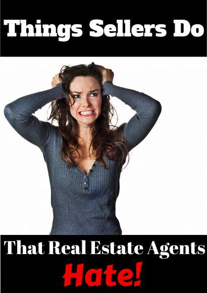 Things Sellers Do That Real Estate Agents Hate