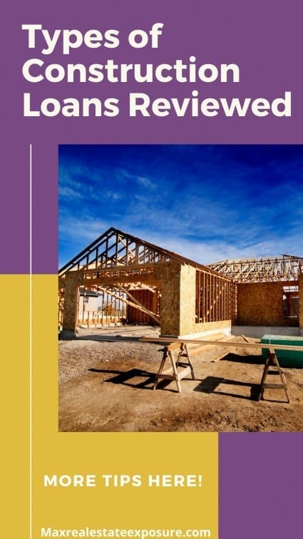 Types of Construction Loans Reviewed