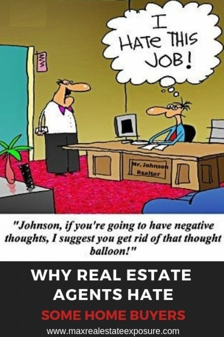 Why Real Estate Hate Some Buyers