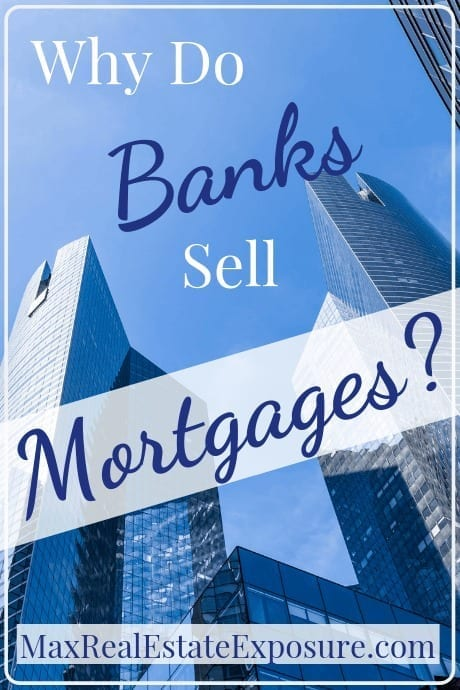 Why do banks sell mortgages