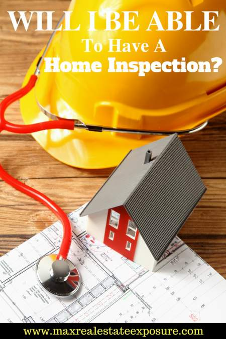 Will I Be Able to Have a Home Inspection